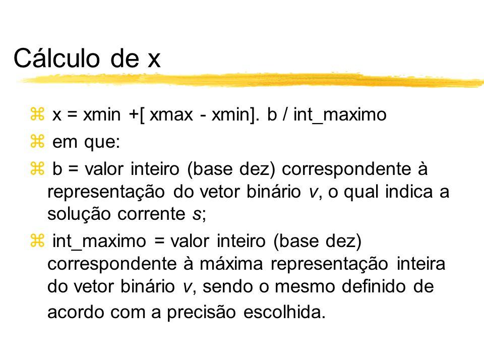 Cálculo de x x = xmin +[ xmax - xmin]. b / int_maximo em que: